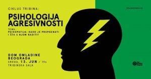 Tribina - Psihopatija: kako je prepoznati i šta s njom raditi @ Dom omladine Beograda//Tribinska sala